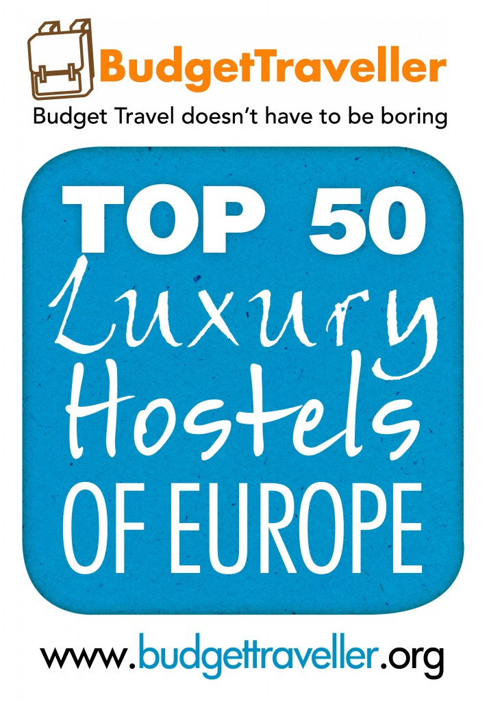 Luxury Hostels of Europe: *NEW* on BudgetTraveller for 2012