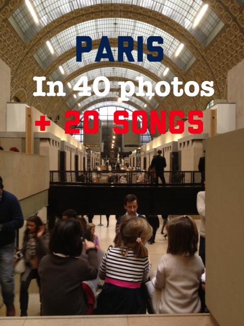 Paris, in 40 photos & 20 songs