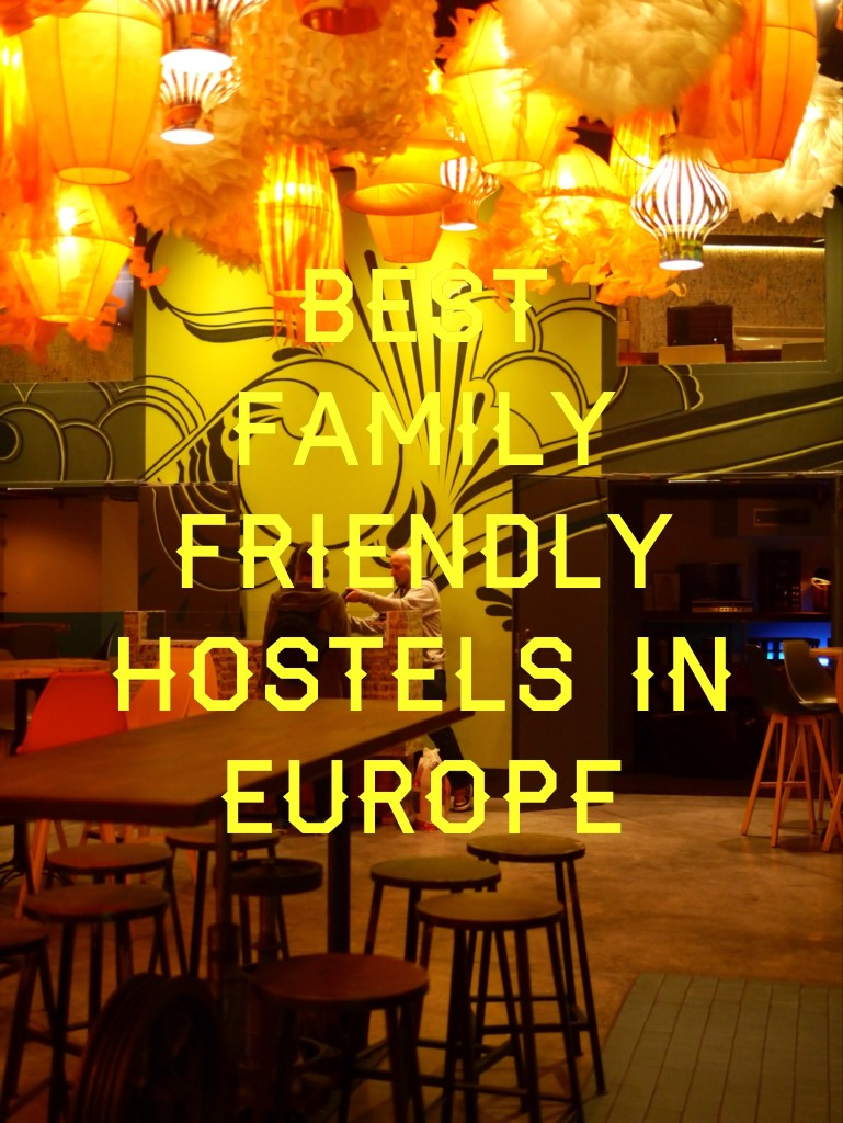 best family friendly hostels in europe