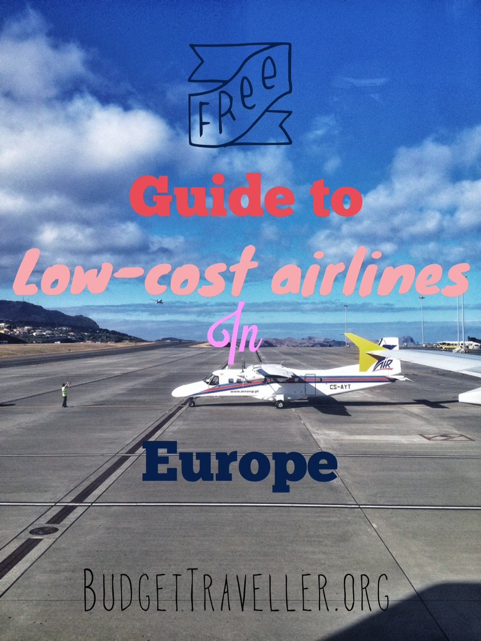 The ultimate guide to low-cost airlines in Europe
