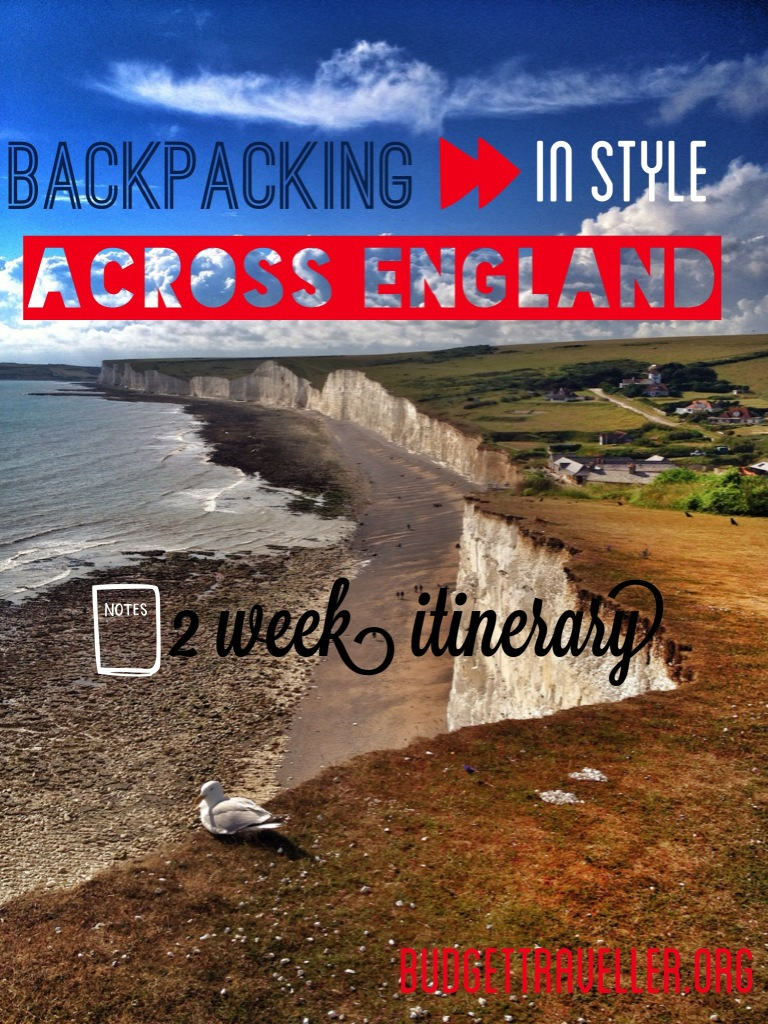 Backpacking in style across England: a 2 week itinerary
