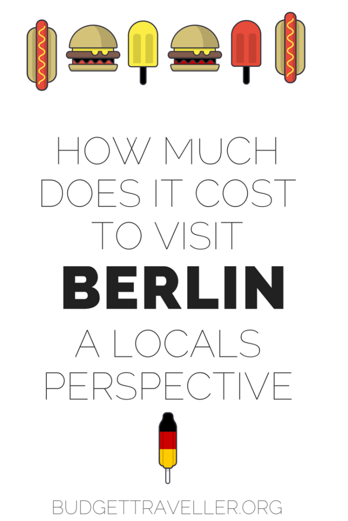 How much does it cost to visit Berlin? A locals perspective