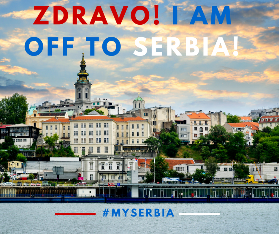 Zdravo! I am off to Serbia!
