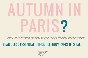 5 Things to do in Paris this Fall