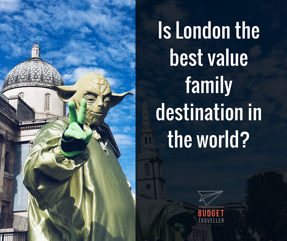 Is London The Best Value Family Destination In The World